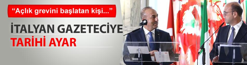 Çavuşoğlu'ndan İtalyan gazeteciye ayar