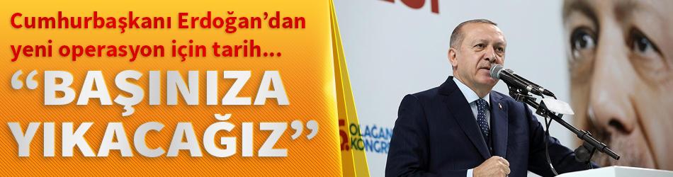 Cumhurbaşkanı Erdoğan'dan Afrin'e operasyon sinyali: Başlarına yıkacağız