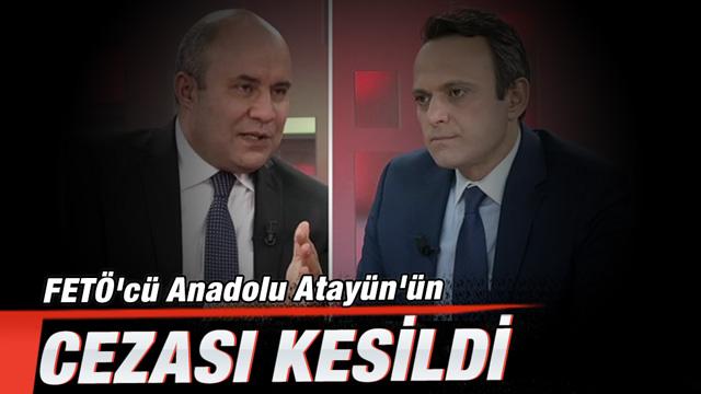FETÖ'cü Anadolu Atayün'e dev ceza