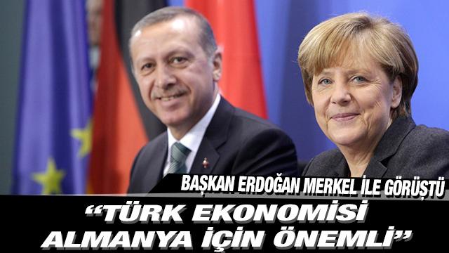 Başkan Erdoğan Merkel ile görüştü
