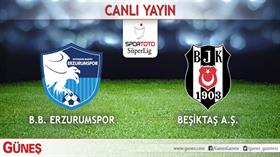 B.B. Erzurumspor - Beşiktaş | CANLI