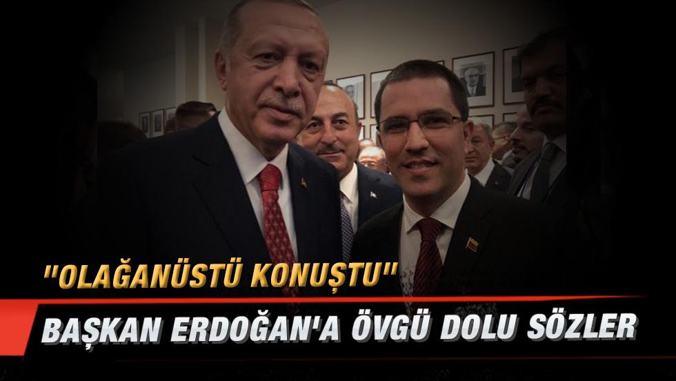 Erdoğan'a övgü dolu sözler: Olağanüstü