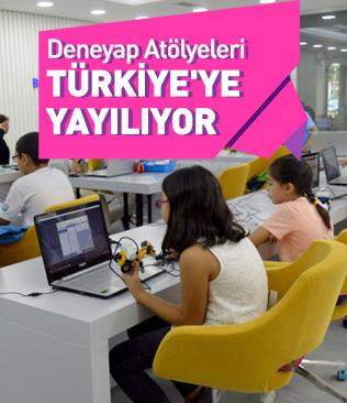 Deneyap Atölyeleri Türkiye'ye yayılıyor