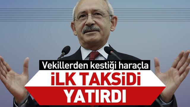 Kılıçdaroğlu, vekillerden topladığı haraçla mahkum edildiği tazminatın ilk taksidini ödedi