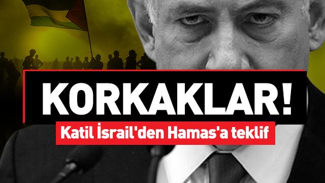 Katil İsrail'den Hamas'a teklif