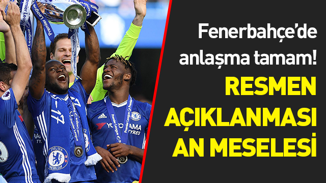 Fenerbahçe, Moses transferinde sona yaklaştı