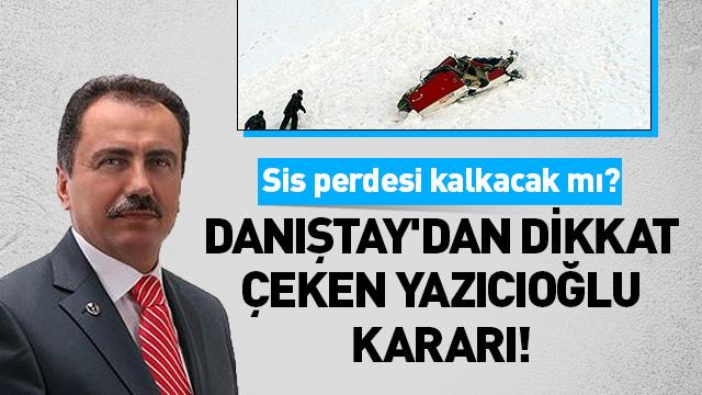Danıştay'dan dikkat çeken Yazıcıoğlu kararı! Sis perdesi kalkacak mı?
