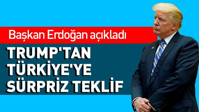 Trump'tan Türkiye'ye birlikte çalışma teklifi! Başkan Erdoğan açıkladı
