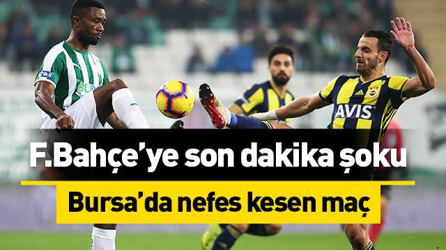 Fenerbahçe, Bursaspor engelini aşamadı