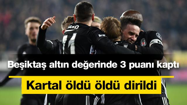 Beşiktaş altın değerinde 3 puanı kaptı