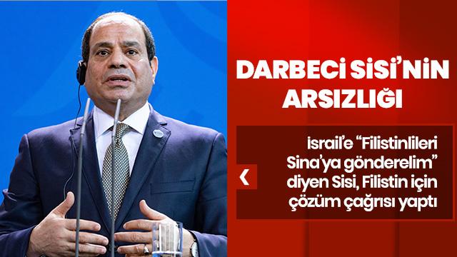 Darbeci Sisi'nin Filistin arsızlığı