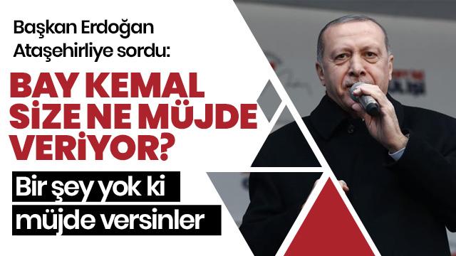 'Bay Kemal size ne müjde veriyor? Bir şey yok ki müjde versinler'