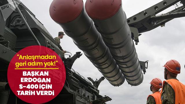 Başkan Erdoğan S-400 için tarih verdi