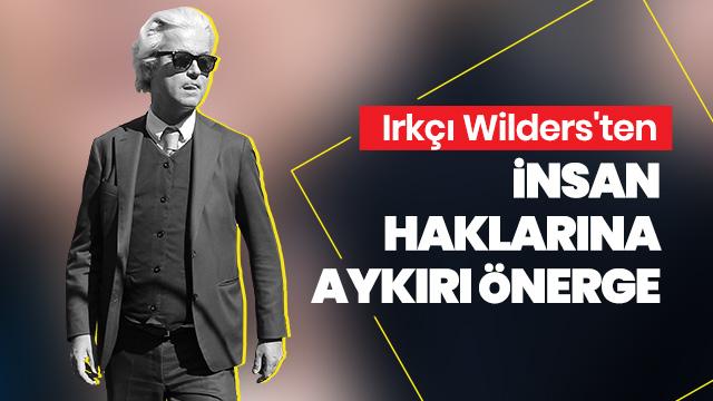 Irkçı Wilders'ten insan haklarına aykırı önerge