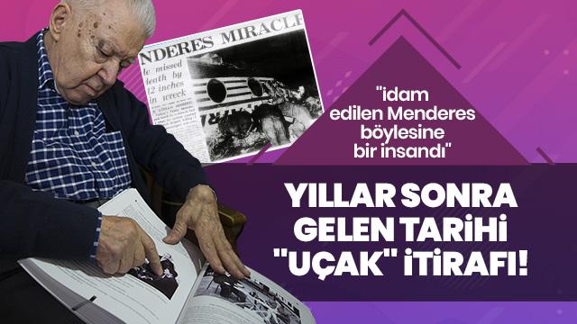 Tarihi itiraf: Menderes'in uçağı bizim tedbirsizliğimizden düştü