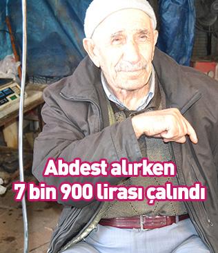Abdest aldığı sırada montunda bulunan 7 bin 900 lirası çalındı