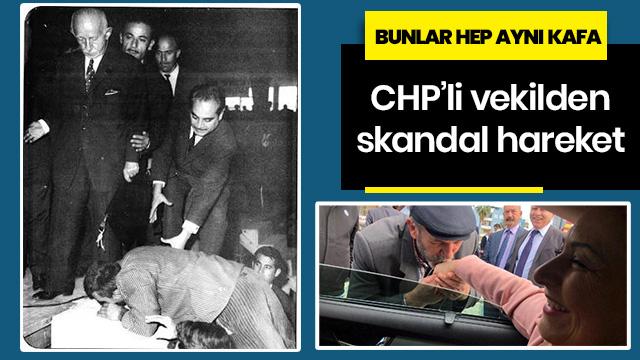 CHP'li vekilden skandal hareket