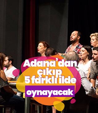 Adana Devlet Tiyatrosu turneye çıkıyor
