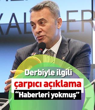 Derbi gününün ve saatinin değiştirilmesiyle ilgili Fikret Orman: Fenerbahçe'nin de haberi yokmuş
