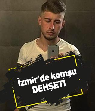 İzmir'de tartıştığı komşusu tarafından bıçaklanarak öldürüldü