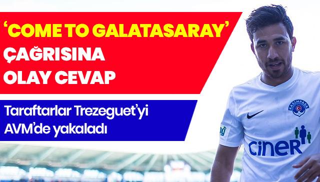 Trezeguet'den 'Come to Galatasray' çağrısına olay cevap