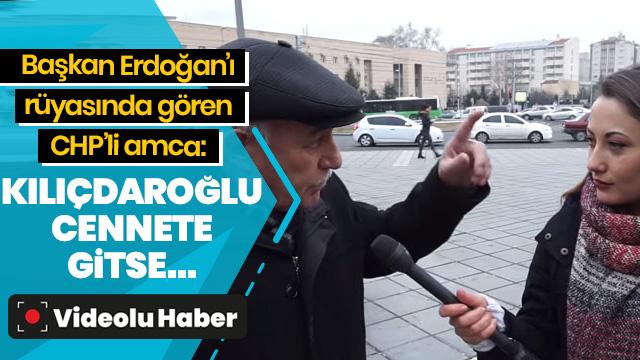 CHP'li amca Başkan Erdoğan'ı gördüğü rüyasını anlattı