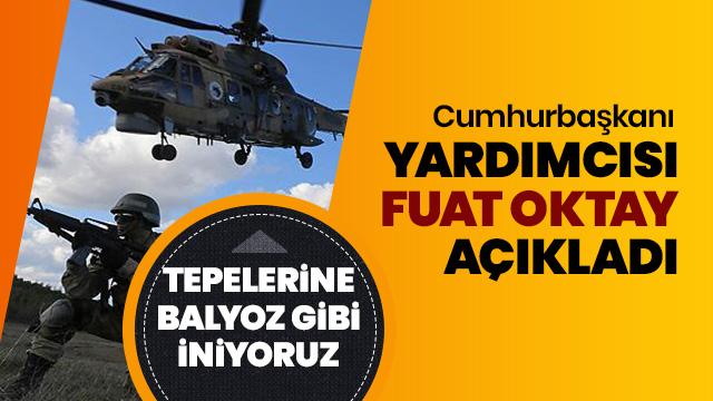Cumhurbaşkanı Yardımcısı Oktay'dan terörle mücadele açıklaması