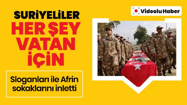 """Afrin'in sokaklarını """"Her şey vatan için"""" sloganlarıyla inlettiler"""