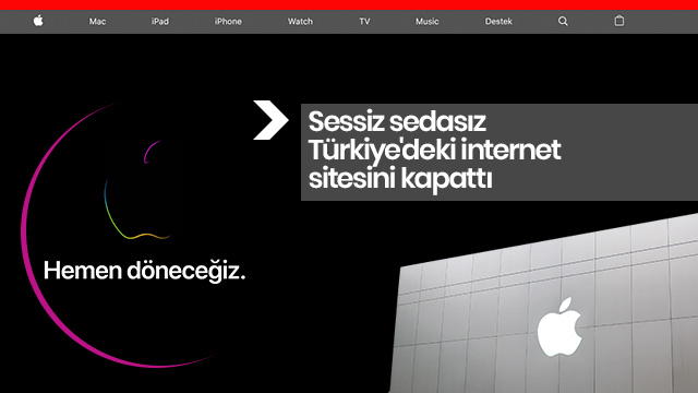 Apple, sessiz sedasız Türkiye'deki internet sitesini kapattı
