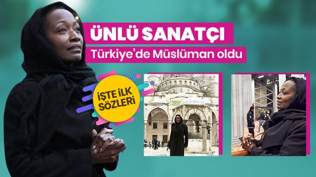 Della Miles Türkiye'de Müslüman oldu! İşte ilk sözleri