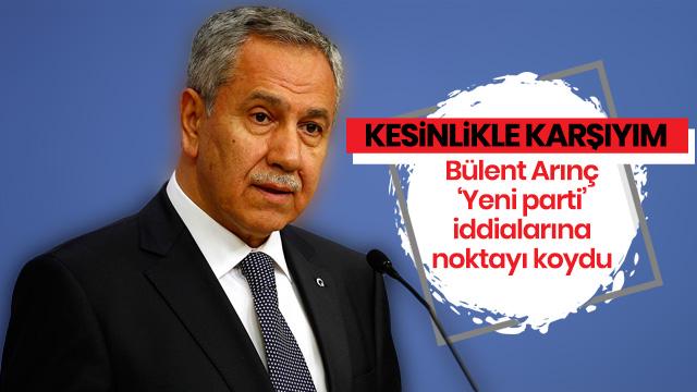 'Yeni parti' iddialarına Arınç'tan flaş açıklama: Kesinlikle karşıyım