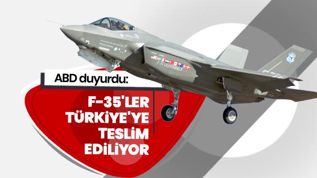 ABD duyurdu: F-35'ler Türkiye'ye teslim ediliyor