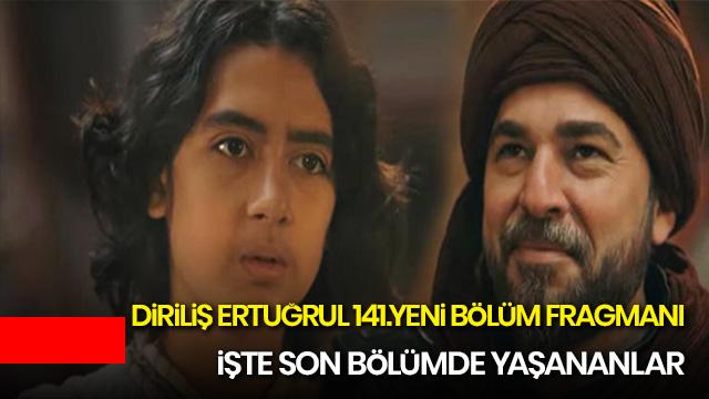 Diriliş Ertuğrul watch The last 140th episode begins in Osman  Story