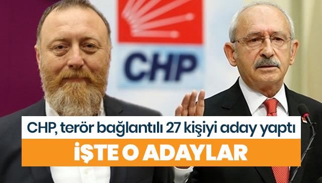 CHP, terör bağlantılı 27 kişiyi aday yaptı