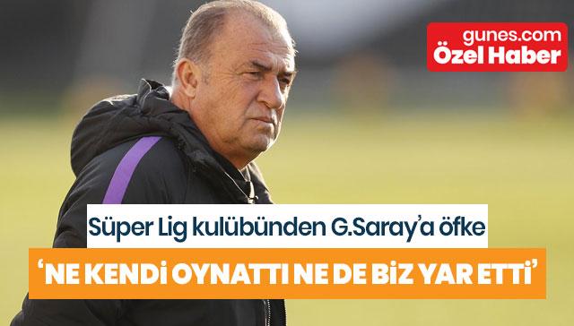 Galatasaray'a büyük tepki! 'Ne kendileri oynattılar ne de bize yar ettiler'