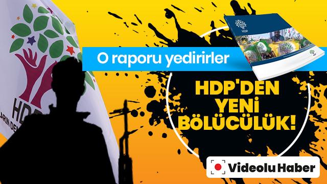 HDP'den yeni bölücülük! O raporu yedirirler