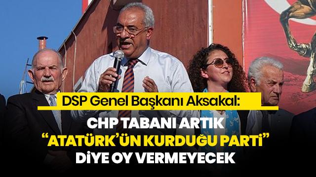 'CHP tabanı, DSP'ye çok ciddi destek verecek'