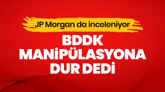 BDDK manipülasyona dur dedi