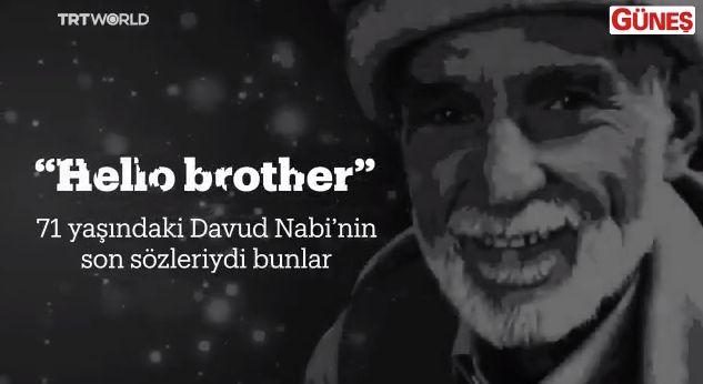 Davud Nabi'nin son sözleri: #HelloBrother