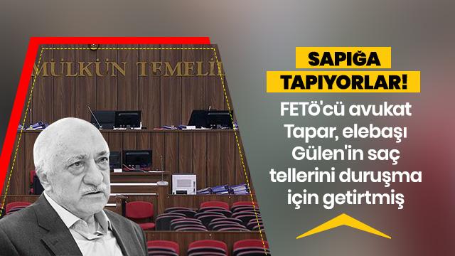 Elebaşı Gülen'in saç tellerini duruşmaya getirmişler