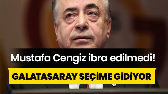 Galatasaray seçime gidiyor! Mustafa Cengiz ibra edilmedi