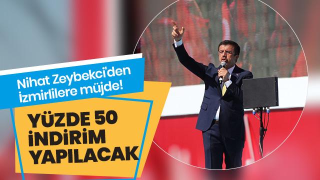 Nihat Zeybekci'den İzmirlilere müjde!