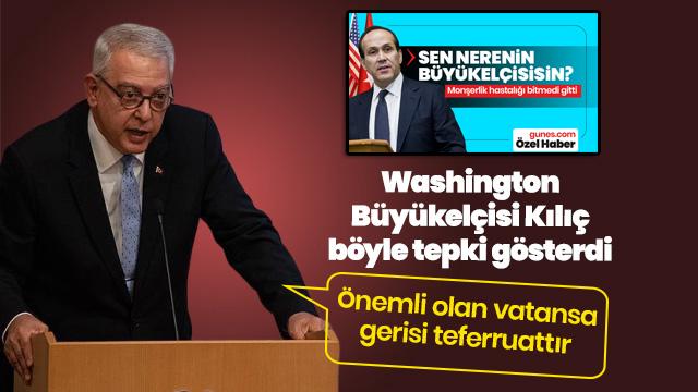 Washington Büyükelçisi Kılıç'tan emekli Büyükelçi Namık Tan'a tepki