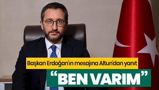 Başkan Erdoğan'ın mesajına Altun'dan yanıt