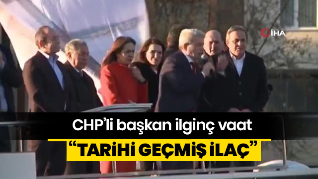 CHP'nin vatandaşa vaadi: Tarihi geçmiş ilaç