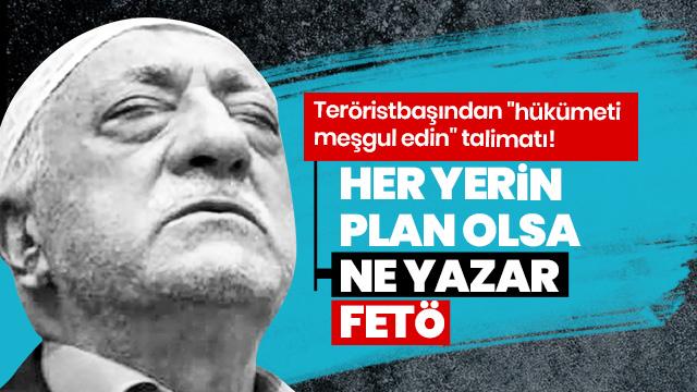 """Feto'dan """"hükümeti meşgul edin"""" talimatı"""