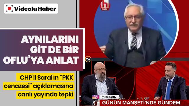 CHP'li Saral'ın 'PKK'lı cenazesi' açıklamasına sert tepki