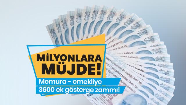 Milyonlara müjde! Memura - emekliye 3600 ek gösterge zammı!