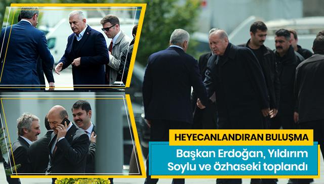 Başkan Erdoğan, Yıldırım, Soylu ve Özhaseki toplandı