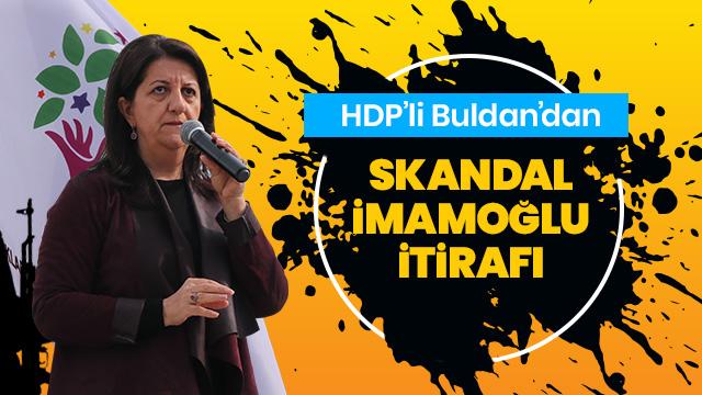 HDP'li Buldan'dan İmamoğlu itirafı